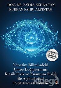 Yönetim Bilimindeki Çevre Değişkeninin Klasik Fizik ve Kuantum Fiziği İle Açıklanması