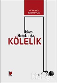 İslam Hukukunda Kölelik