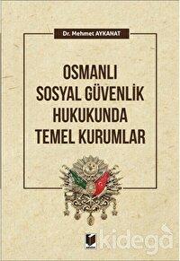 Osmanlı Güvenlik Hukukunda Temel Kurumlar