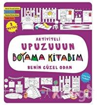 Benim Güzel Odam - Aktiviteli Upuzuuun Boyama Kitabım