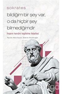 Sokrates - Bildiğim Bir Şey Var, O Da Hiçbir Şey Bilmediğimdir