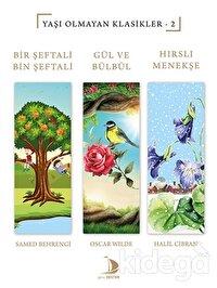Bir Şeftali Bin Şeftali - Gül ve Bülbül - Hırslı Menekşe