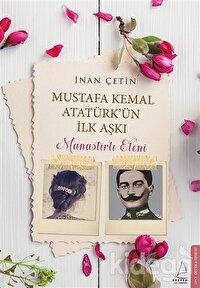 Mustafa Kemal Atatürk'ün İlk Aşkı: Manastırlı Eleni