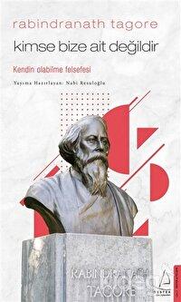 Kimse Bize Ait Değildir - Rabindranath Tagore
