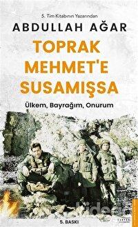 Toprak Mehmet'e Susamışsa