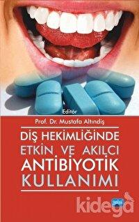 Diş Hekimliğinde Etkin ve Akılcı Antibiyotik Kullanımı