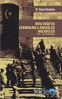 Orta Doğu'da Osmanlı-İngiliz Mücadelesi (1876-1918 Yılları Arası)