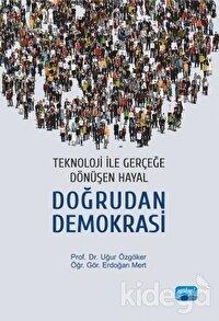 Teknoloji İle Gerçeğe Dönüşen Hayal: Doğrudan Demokrasi