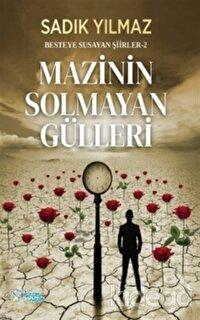 Mazinin Solmayan Gülleri