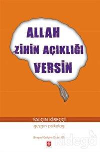 Allah Zihin Açıklığı Versin