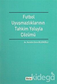Futbol Uyuşmazlıklarının Tahkim Yoluyla Çözümü