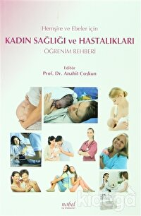 Hemşire ve Ebeler İçin Kadın Sağlığı ve Hastalıkları Öğrenim Rehberi