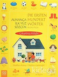 Almanca İlk Yüz Sözcük / Die Ersten Hundert Wörter in Deutsch (Çıkarma Kitabı)