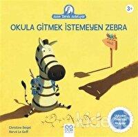 Okula Gitmek İstemeyen Zebra