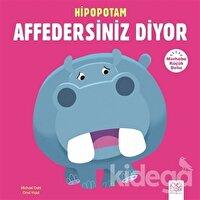 Merhaba Küçük Deha - Hipopotam Affedersiniz Diyor