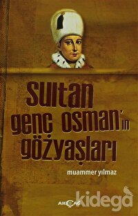 Sultan Genç Osman'ın Gözyaşları