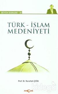 Türk - İslam Medeniyeti