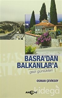 Basra'dan Balkanlar'a Gezi Günlükleri