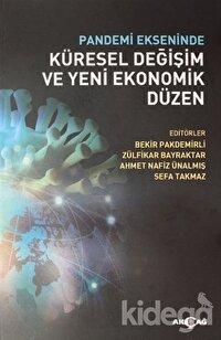 Pandemi Ekseninde Küresel Değişim ve Yeni Ekonomik Düzen