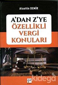 A'dan Z'ye Özellikli Vergi Konuları