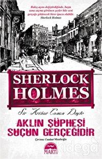 Sherlock Holmes Aklın Şüphesi Suçun Gerçeğidir