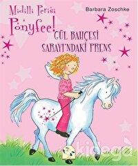 Ponyfee - Gül Bahçesi Sarayı'ndaki Prens