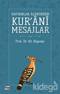 Hayvanlar Aleminden Kur'ani Mesajlar