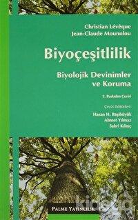Biyoçeşitlilik : Biyolojik Devinimler ve Koruma