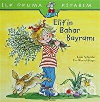 İlk Okuma Kitabım - Elif'in Bahar Bayramı
