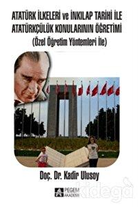 Atatürk İlkeleri ve İnkılap Tarihi ile Atatürkçülük Konularının Öğretimi