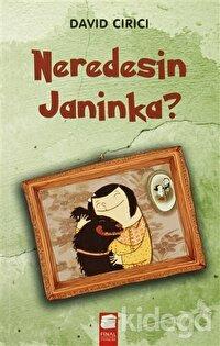 Neredesin Janinka?