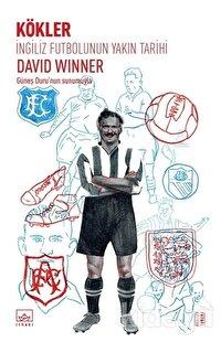 İngiliz Futbolunun Yakın Tarihi: Kökler