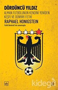 Dördüncü Yıldız: Alman Futbolunun Kendini Yeniden Keşfi ve Dünyayı Fethi