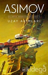 Uzay Akımları - Galaktik İmparatorluk Serisi 2