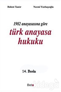 1982 Anayasasına Göre Türk Anayasa Hukuku