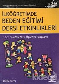 Eğitim Fakültesi Sınıf Öğretmenliği Bölümü Öğrencileri ve Sınıf Öğretmenleri İçin İlköğretimde Beden Eğitimi Dersi Etkinlikleri