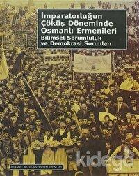 İmparatorluğun Çöküş Döneminde Osmanlı Ermenileri