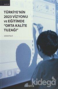 Türkiye'nin 2023 Vizyonu ve Eğitimde
