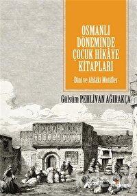 Osmanlı Döneminde Çocuk Hikaye Kitapları