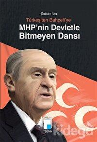 Türkeş'ten Bahçeli'ye MHP'nin Devletle Bitmeyen Dansı