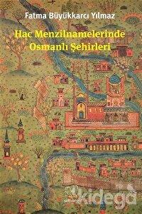 Hac Menzilnamelerinde Osmanlı Şehirleri