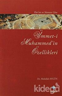 Kur'an ve Sünnet'e Göre Ümmet-i Muhammed'in Özellikleri