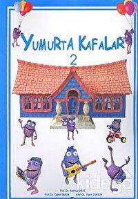 Yumurta Kafalar - 2