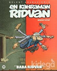 En Kahraman Rıdvan Beşinci Kitap - Baba Rıdvan