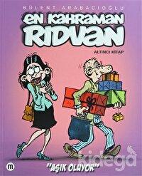 En Kahraman Rıdvan - Altıncı Kitap - Aşık Oluyor