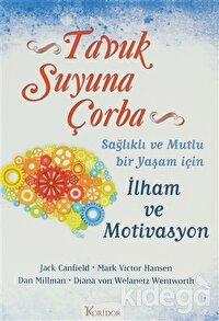 Tavuk Suyuna Çorba: İlham ve Motivasyon