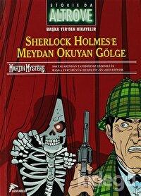 Başka Yer'den Hikayeler - 2 Sherlock Holmes'e Meydan Okuyan Gölge