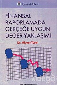 Finansal Raporlamada Gerçeğe Uygun Değer Yaklaşımı