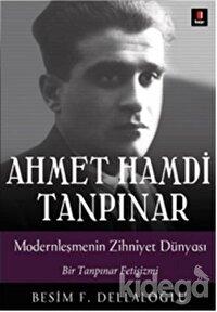 Ahmet Hamdi Tanpınar: Modernleşmenin Zihniyet Dünyası
