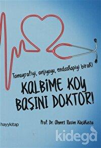 Kalbime Koy Başını Doktor!